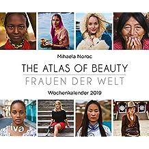 The Atlas of Beauty - Frauen der Welt: Wochenkalender 2019