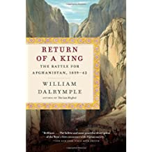 Return of a King: The Battle for Afghanistan, 1839-42 by William Dalrymple (2014-01-14)