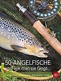 50 Angelfische und wie man sie fängt: Vorkommen | Lebensweise | Standplätze | Köder