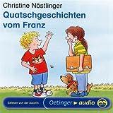 Quatschgeschichten vom Franz: Ungekürzte Lesung