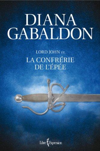 Lord John et la Confrerie de l'Epee par Gabaldon Diana