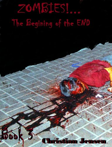 ZOMBIES!...The Begining of the END (English Edition)