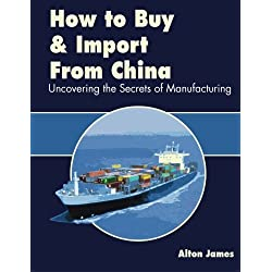 How To Buy And Import From China: Uncovering the Secrets of Manufacturing