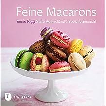 Feine Macarons: Süße Köstlichkeiten selbst gemacht
