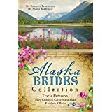 [(The Alaska Brides Collection : Five Romances Persevere in the Alaska Wilderness)] [By (author) Tracie Peterson ] published on (December, 2013)
