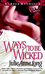 Ways to Be Wicked by Julie Anne Long (2006-10-01)