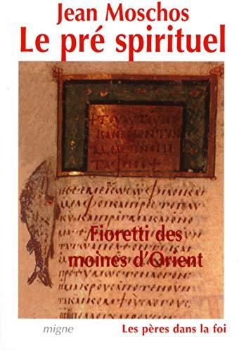 Fioretti des moines d'Orient - Le pré spirituel