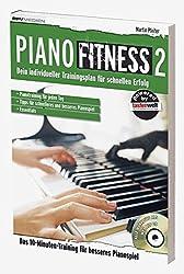 Piano Fitness 2: Dein individueller Traningsplan für schnellen Erfolg