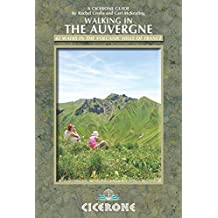 Walking in the Auvergne: 42 Walks in Volcano Country (Cicerone Walking Guides) (Cicerone Guides)