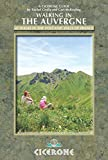 Walking in the Auvergne: 42 Walks in Volcano Country (Cicerone Guides)