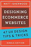 Designing Ecommerce Websites: 47 UX design tips and tricks for great online shops