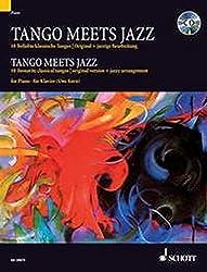 Tango Meets Jazz: 10 beliebte klassische Tangos, Original + jazzige Bearbeitung. Klavier
