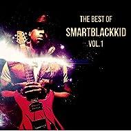 The Best of SmartBlackKid, Vol. 1 [Explicit]