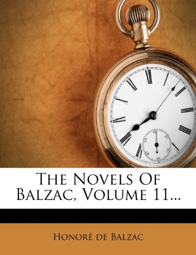 The Novels Of Balzac, Volume 11.