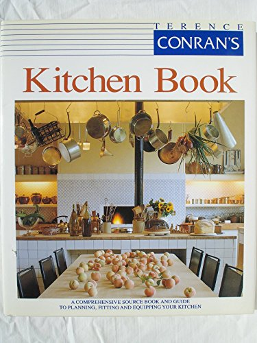 Kitchen Book: A Comprehensive Source Book and Guide to Planning, Fitting and Equipping Your Kitchen por Sir Terence Conran