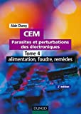 CEM - Parasites et perturbations des électroniques - Tome 4 - 2ème édition
