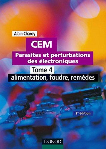 CEM - Parasites et perturbations des électroniques - Tome 4-2ème édition par Alain Charoy