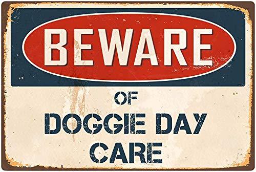 JIA KOAH Beware of Doggie Day Care Zinn Wand Zeichen Retro Plaque Hof Vintage Metall Kunstwerk Poster Dekoration Souvenir Fender Metallschild -