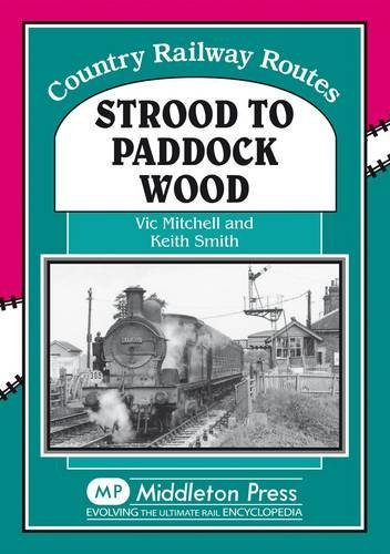 Strood to Paddock Wood (Country Railway Routes) by Vic Mitchell (1993-03-19)