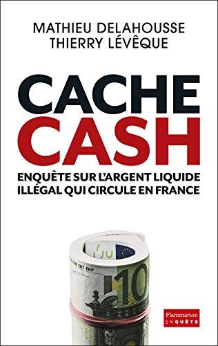 Cache Cash: Enquête sur l'argent liquide illégal qui circule en France