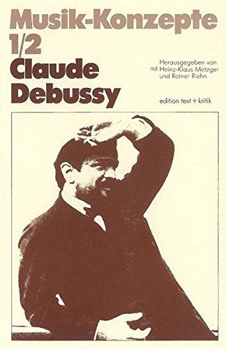 Claude Debussy (Musik-Konzepte Heft 1/2) - 1/2 Chr