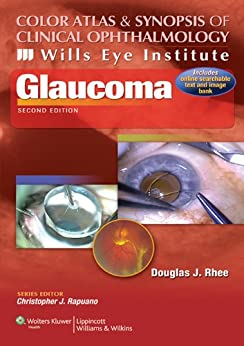 Color Atlas and Synopsis of Clinical Ophthalmology -- Wills Eye Institute -- Glaucoma (Wills Eye Institute Atlas Series) de [Rhee, Douglas J.]