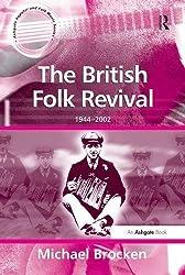 The British Folk Revival: 1944-2002 (Ashgate Popular and Folk Music Series)