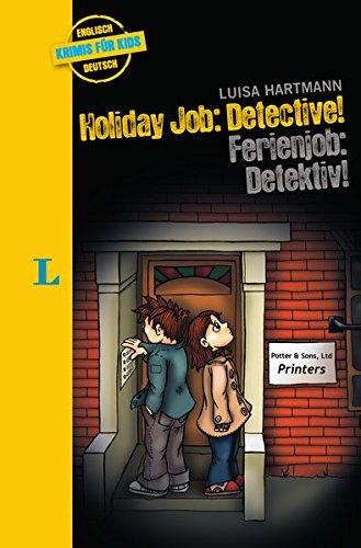 Preisvergleich Produktbild Holiday Job: Detective! - Ferienjob: Detektiv! (Englische Krimis für Kids)