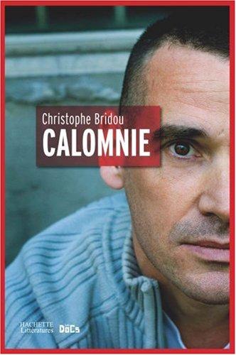 Calomnie par Christophe Bridou