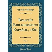 Boletín Bibliográfico Español, 1861, Vol. 2 (Classic Reprint)