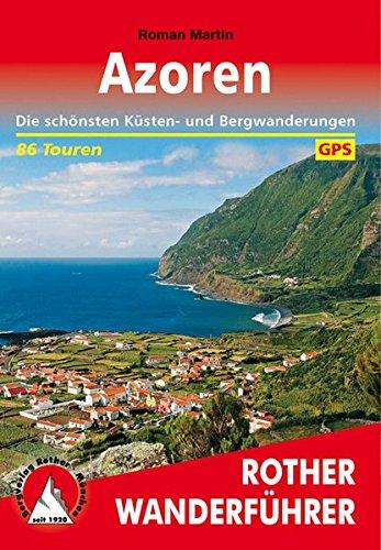 Azoren: Die schönsten Küsten- und Bergwanderungen. 86 Touren. Mit GPS-Tracks (Rother Wanderführer)