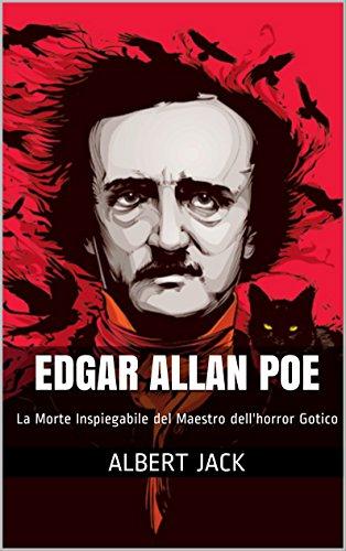 Edgar Allan Poe: La Morte Inspiegabile del Maestro dell'horror Gotico