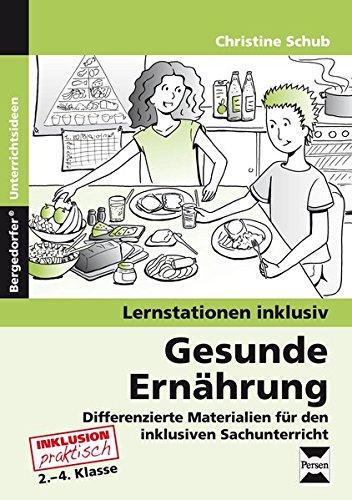 Gesunde Ernährung: Differenzierte Materialien für den inklusiven Sachunterricht (2. bis 4. Klasse)
