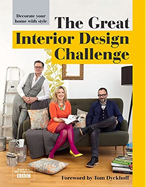 The Great Interior Design Challenge Decorate Your Home With Style Amazon Co Uk Katherine Sorrell Books
