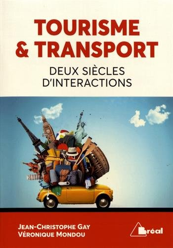 Tourisme & transport : Deux siècles d'interactions