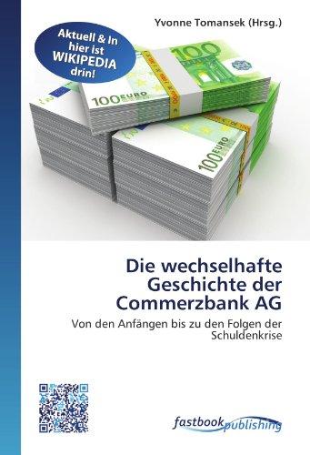 die-wechselhafte-geschichte-der-commerzbank-ag-von-den-anfngen-bis-zu-den-folgen-der-schuldenkrise