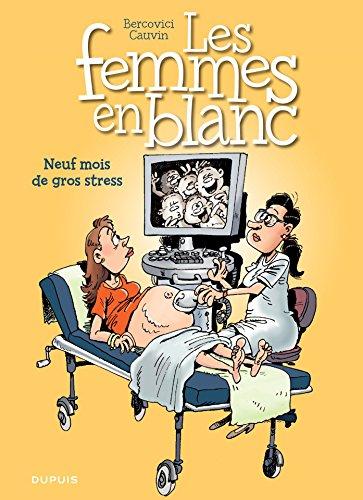 Les Femmes en Blanc - Tome 36 - Neuf mois de gros stress par Raoul Cauvin