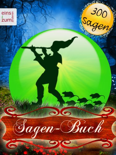 Sagen-Buch - 300 Sagen zum (Vor-)Lesen und Zeitreisen (Illustrierte Ausgabe)