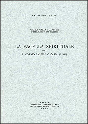 La Facella spirituale del P. Cosimo Facelli, O.Carm. († 1632)