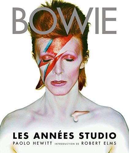 Bowie : Les années studio par Paolo Hewitt
