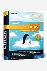 Linux: Das umfassende Handbuch. 20 Jahre »Kofler« ― Das Standardwerk für Einsteiger und fortgeschrittene Anwender. Über 1.400 Seiten Linux-Wissen pur Gebundene Ausgabe
