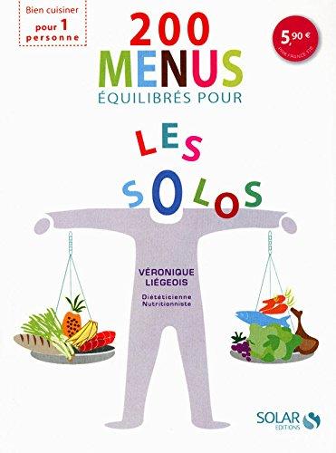 200 menus équilibrés pour les solos par Véronique LIEGEOIS