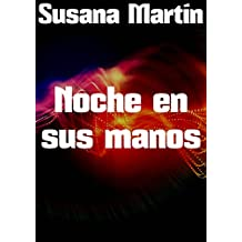 Noche en sus manos (Spanish Edition)