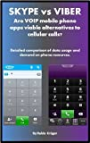 Skype vs. Viber: are VOIP mobile apps viable alternatives to cellular calls? (Mobile app review Book 1) (English Edition)