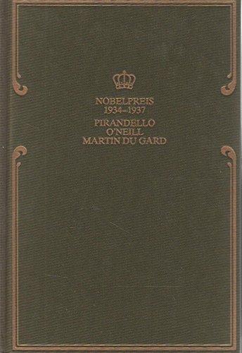 Pirandello, O'Neill, Martin Du Gard : 1934 - 1937 : Nobelpreis für Literatur