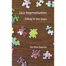 Jazz Improvisation, Filling in the Gaps (English Edition)