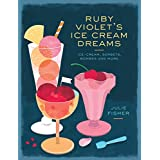 Ruby Violet's Ice Cream Dreams (Mini Edition): Ice Creams, Sorbets, Bombes, and More