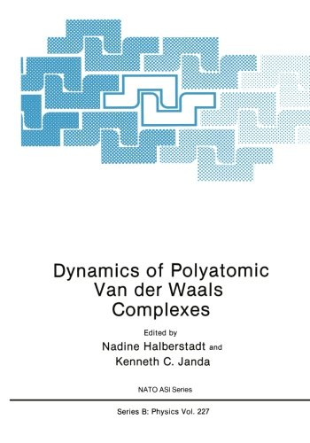 Dynamics of Polyatomic Van Der Waals Complexes (Nato Science Series B:)