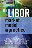 The LIBOR Market Model in Practice