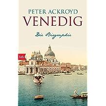 Venedig: Die Biographie
